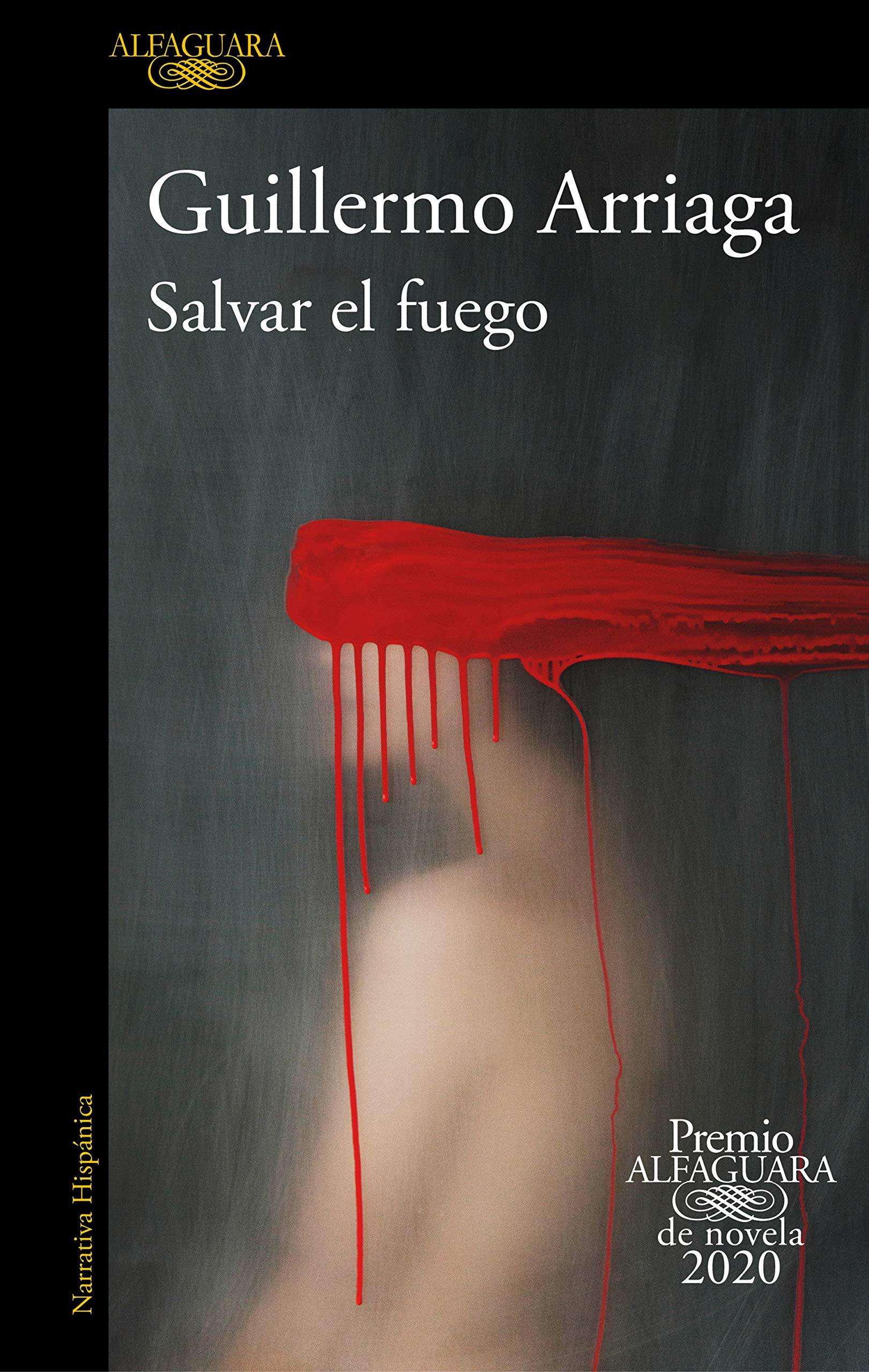 """La biblioteca recomienda en Octubre… """"Salvar el fuego"""" de Guillermo Arriaga"""