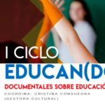 I CICLO EDUCAN(DOC): Documentales sobre educación